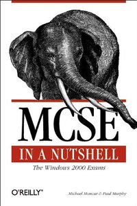 MCSE in a Nutshell: The Windows 2000 Exams-cover