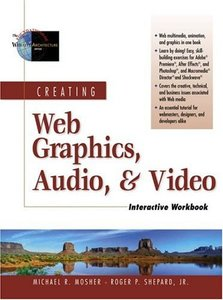 Creating Web Graphics, Audio, and Video Interactive Workbook-cover