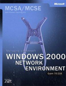 MCSA Training Kit: Managing a Microsoft Windows 2000 Network Environment (Exam 7-cover