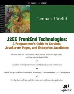 J2EE FrontEnd Technologies: A Programmer's Guide to Servlets, JavaServer Pages,-cover
