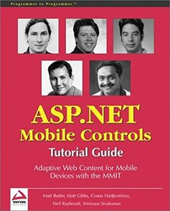 ASP.NET Mobile Controls: Tutorial Guide: Adaptive Web Content for Mobile Devices (Paperback)-cover