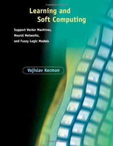 Learning and Soft Computing: Support Vector Machines, Neural Networks, and Fuzzy Logic Models (Hardcover)-cover