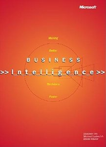 Business Intelligence: Making Better Decisions Faster-cover