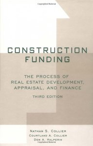Construction Funding: The Process of Real Estate Development, Appraisal, 3/e-cover