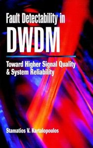 Fault Detectability in DWDM: Towards Higher Signal Quality and System Reliabilit-cover