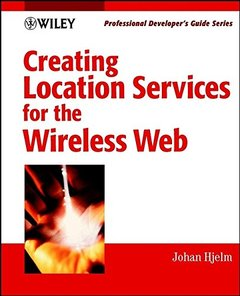 Creating Location Services for the Wireless Web-cover