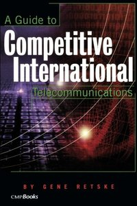 A Guide to International Competitive Telecommunications-cover