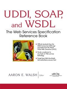 UDDI, SOAP, and WSDL: The Web Services Specification Reference Book (Paperback)-cover