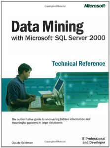 Data Mining with Microsoft SQL Server 2000 Technical Reference-cover