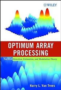 OPtimum Array Processing Part IV of Detection, Estimation, and Modulation theory (Hardcover)