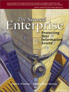 The Secured Enterprise: Protecting Your Information Assets-cover