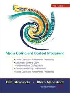 Multimedia Fundamentals, Volume I: Media Coding and Content Processing, 2/e-cover
