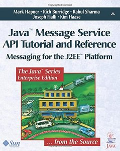 Java Message Service API Tutorial and Reference: Messaging for the J2EE Platform (Paperback)-cover