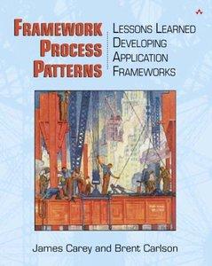Framework Process Patterns: Lessons Learned Developing Application Frameworks-cover
