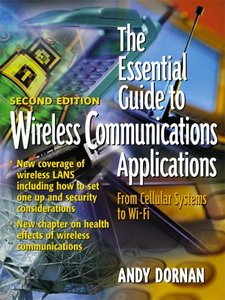The Essential Guide to Wireless Communications Applications, 2/e-cover