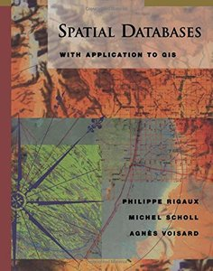Spatial Databases with application to GIS (Hardcover)-cover