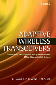 Adaptive Wireless Transceivers: Turbo-Coded, Turbo-Equalized and Space-Time Code-cover