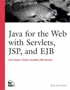 Java for the Web with Servlets, JSP, and EJB: A Developer's Guide to J2EE Soluti-cover