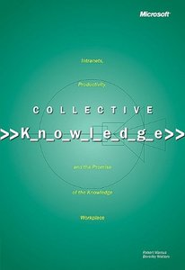 Collective Knowledge: Intranets, Productivity and the Promise of the Knowledge W-cover