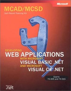 MCAD/MCSD Self-Paced Training Kit: Developing Web Applications with Microsoft Visual Basic .NET and Microsoft Visual C# .NET (Paperback)-cover