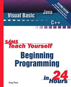 Sams Teach Yourself Beginning Programming in 24 Hours, 2/e (Paperback)-cover