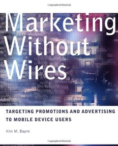 Marketing Without Wires: Targeting Promotions and Advertising to Mobile Device U