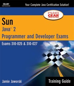Sun Certification Training Guide (310 25, 310 027): Java 2 Programmer and Develo-cover