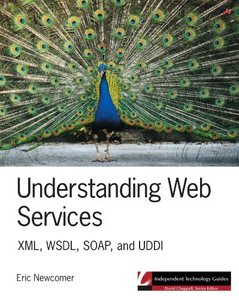 Understanding Web Services: XML, WSDL, SOAP, and UDDI-cover