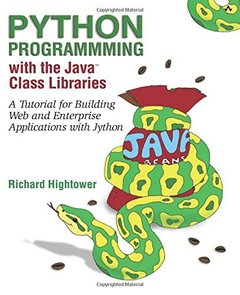 Python Programming with the Java Class Libraries: A Tutorial for Building Web-cover