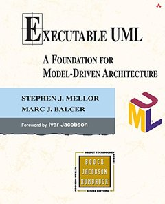 Executable UML: A Foundation for Model Driven Architecture-cover