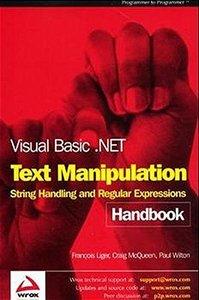 Visual Basic .NET Text Manipulation Handbook: String Handling and Regular Expres-cover