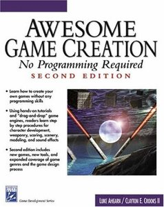 Awesome Game Creation: No Programming Required, 2/e-cover