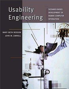Usability Engineering: Scenario-Based Development of Human Computer Interaction