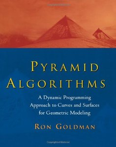 Pyramid Algorithms: A Dynamic Programming Approach to Curves and Surfaces for Ge-cover