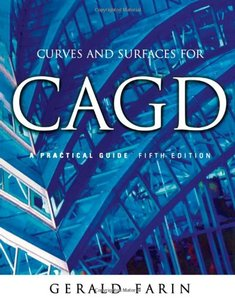 Curves and Surfaces for CAGD: A Practical Guide, 5/e-cover