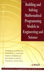 Building and Solving Mathematical Programming Models in Engineering and Science-cover