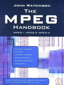 The MPEG Handbook: MPEG-1, MPEG-2, MPEG-4-cover
