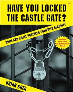 Have You Locked the Castle Gate?: Home and Small Business Computer Security-cover