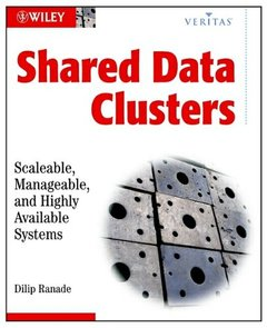 Shared Data Clusters: Scaleable, Manageable, and Highly Available Systems