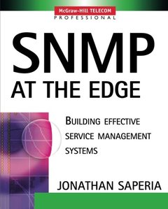SNMP at the Edge: Building Effective Service Management Systems-cover