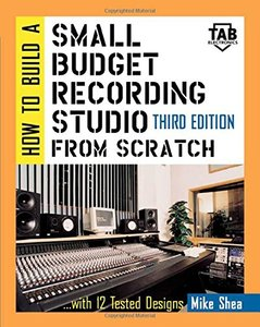 How to Build A Small Budget Recording Studio From Scratch: With 12 Tested Desig-cover