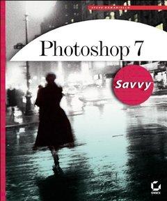 Photoshop 7 Savvy (Paperback)