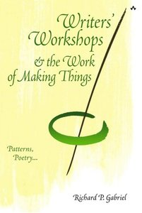 Writers' Workshops & the Work of Making Things: Patterns, Poetry... (Paperback)-cover