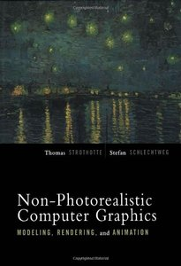 Non-Photorealistic Computer Graphics: Modeling, Rendering and Animation (Hardcover)-cover