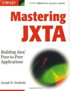 Mastering JXTA: Building Java Peer-to-Peer Applications-cover