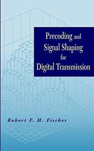 Precoding and Signal Shaping for Digital Transmission-cover