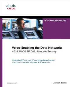 Voice-Enabling the Data Network: H.323, MGCP, SIP, QoS, SLAs, and Security-cover