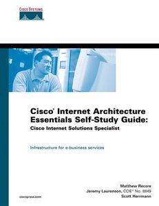 Cisco Internet Architecture Essentials Self-Study Guide: Cisco Internet Solution (Hardcover)-cover