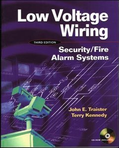 Low Voltage Wiring: Security/Fire Alarm Systems, 3/e