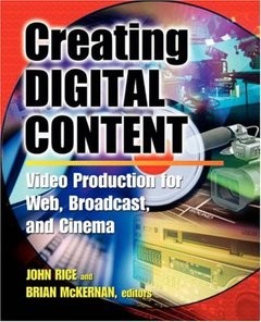 Creating Digital Content : Video Production for Web, Broadcast, and Cinema (Paperback)-cover